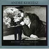André Kertèsz: Masters of Photography Series (Aperture Masters of Photography)