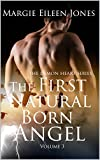 img - for The First Natural Born Angel: Volume 3 (The Demon Heart Series) book / textbook / text book