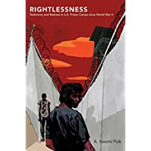 Rightlessness: Testimony and Redress in U.S. Prison Camps since World War II (Studies in United States Culture)