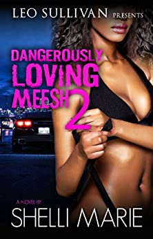 Dangerously Loving Meesh 2 by [Marie, Shelli]