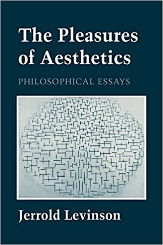 com the pleasures of aesthetics philosophical essays  the pleasures of aesthetics philosophical essays cornell paperbacks 1st edition