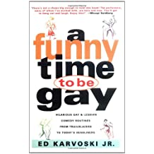 A Funny Time to Be Gay