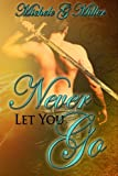 Never Let You Go, Michele Miller, 1495430014