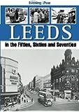 Leeds, in the Fifties, Sixties and Seventies