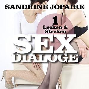 Lecken & Stecken (Sex Dialoge 1) Hörbuch