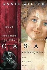 Ecos y susurros de una casa embrujada: Una historia real (Spanish Edition) Paperback