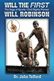 img - for Will the FIRST: The saga of sports/civil-rights pioneer Will Robinson book / textbook / text book