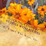 Cooking Comfort: Stories with Recipes: Where family legends are created—around the table