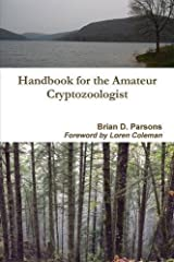 Handbook for the Amateur Cryptozoologist by Brian D. Parsons (2015-03-22)