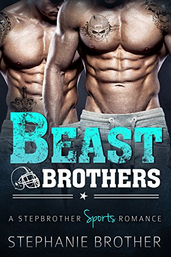 Beast Brothers: An MFM Menage Stepbrother Sports Romance (Best Dirty Romance Novels)