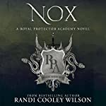 Nox: A Royal Protector Academy Novel | Randi Cooley Wilson