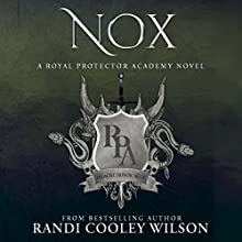 Nox: A Royal Protector Academy Novel Audiobook by Randi Cooley Wilson Narrated by Katie McAble, Lorenzo Matthews