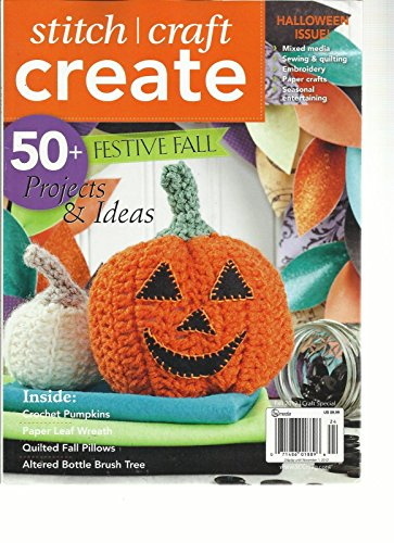 STITCH CRAFT CREATE, FALL,2012 HALLOWEEN ISSUE(50+FESTIVE FALL PROJECTS & IDEA -