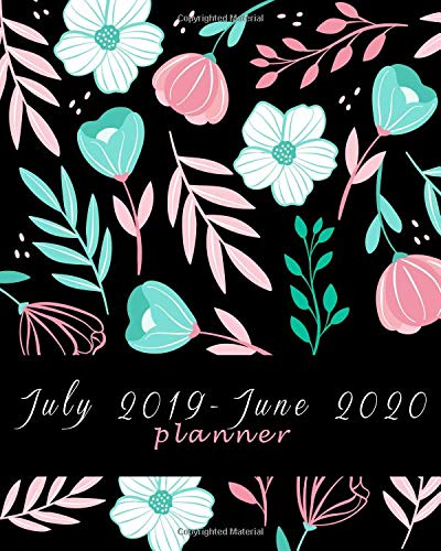 Pdf Arts July 2019-June 2020 Planner: Black Book Flowers, Daily/Weekly/Monthly/Yearly Calendar Book July 2019-June 2020 Journal, Large 8 x 10 Calendar Schedule ... With Holidays and inspirational Quotes