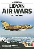 Libyan Air Wars. Part 1: 1973-1985 (Africa@War)