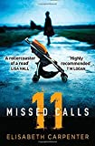 11 Missed Calls: A gripping psychological suspense book perfect for summer reading by  Elisabeth Carpenter in stock, buy online here