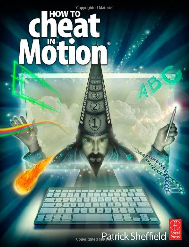 [PDF] How to Cheat in Motion Free Download | Publisher : Focal Press | Category : Computers & Internet | ISBN 10 : 024081097X | ISBN 13 : 9780240810973