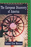 The European Discovery of America: Volume 2: The Southern Voyages A.D. 1492-1616