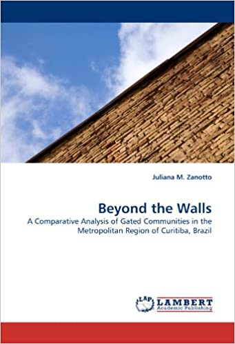 Book Beyond the Walls: A Comparative Analysis of Gated Communities in the Metropolitan Region of Curitiba, Brazil