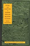 Ritual and Scripture in Chinese Popular Religion : Five Studies, , 0962432733