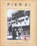 Front cover for the book Pier 21: Gateway of Hope by Linda Granfield