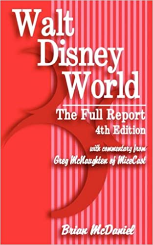 Walt Disney World: The Full Report: 4th Edition
