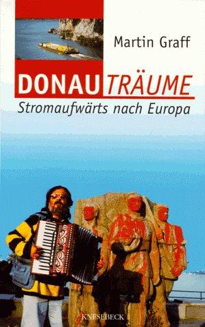 Donauträume, Stromaufwärts nach Europa