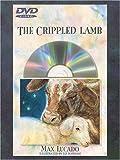 The Crippled Lamb, Max Lucado, 1400306957