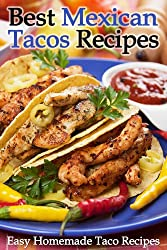 Best Mexican Tacos Recipes - Easy Homemade Taco Recipes (English Edition)
