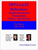 HIPAA-IT Reference : Health Information Transactions, Privacy, and Security, Rada, Roy, 1901857050