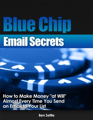 """Download Blue Chip Email Secrets – How to make money """"at will"""" almost every time you send an email to your list Pdf"""