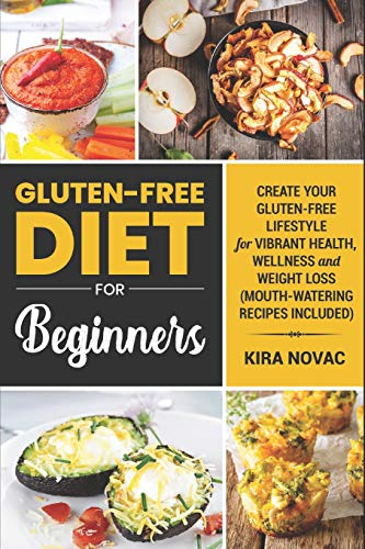 Gluten-Free Diet for Beginners: Create Your