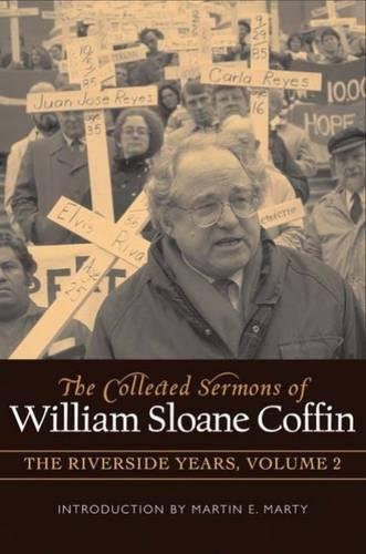 COLLECTED SERMONS OF WILLIAM SLOANE COFFIN: Volume 2 - The Riverside Years: Years 1983–1987 (Riverside Outlets)