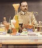 img - for L'autochrome Lumi re : Secrets d'atelier et d fis industriels book / textbook / text book