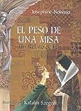 El Peso de Una Misa, Josephine Nobisso, 0940112175