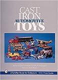 Cast Iron Automotive Toys (A Schiffer Book for Collectors)