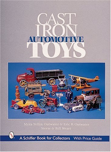 Cast Iron Automotive Toys (Schiffer Book for Collectors with Price Guide) from Brand: Schiffer Pub Ltd