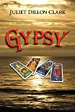 Gypsy, Juliet Dillon Clark, 161364020X
