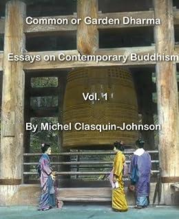 Common or Garden Dharma. Essays in Contemporary Buddhism, Vol. I (English Edition) por [Clasquin-Johnson, Michel]