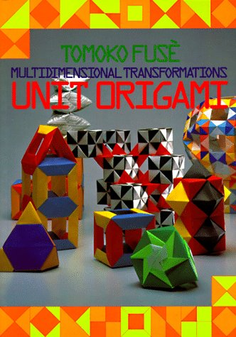 Unit Origami: Multidimensional Transformations by Brand: Japan Publications Inc