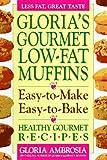 Gloria's Gourmet Low-Fat Muffins, Gloria Ambrosia, 0895297329