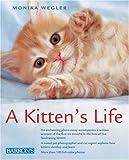 A Kitten's Life, Monika Wegler, 0764158392