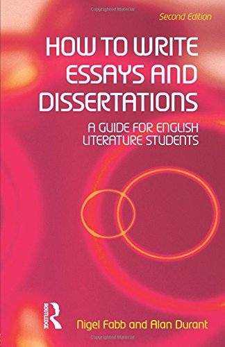 How to Write Essays and Dissertations: A Guide for English Literature Students