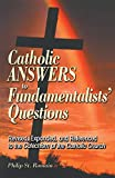 img - for Catholic Answers to Fundamentalists' Questions: Revised, Expanded, and Referenced to the Catechism of the Catholic Church book / textbook / text book