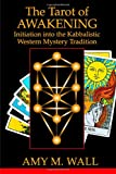 Tarot of Awakening: Initiation Into the Kabbalistic Western Mystery Tradition