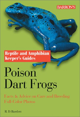 poison-dart-frogs-reptile-and-amphibian-keeper-s-guide