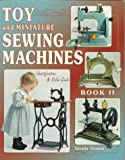Toy and Miniature Sewing Machines, Glenda Thomas, 0891457887