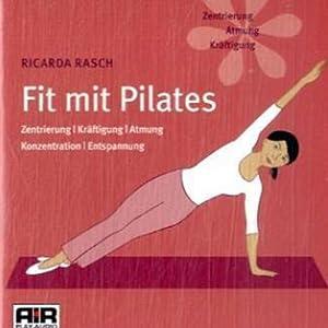 Fit mit Pilates. Zentrierung, Kräftigung, Atmung, Konzentration, Entspannung Hörbuch