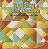 Building with Shapes, Bridget Valentine, 1477719466