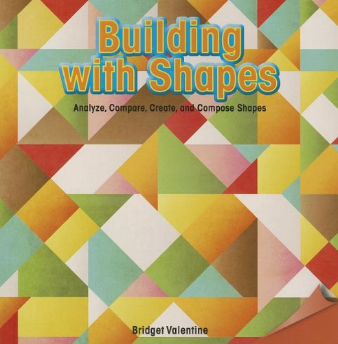 Building With Shapes: Analyze, Compare, Create, and Compose Shapes (Infomax Common Core Math Readers) pdf